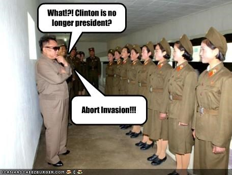 What!?! Clinton is no longer president? Abort Invasion!!!