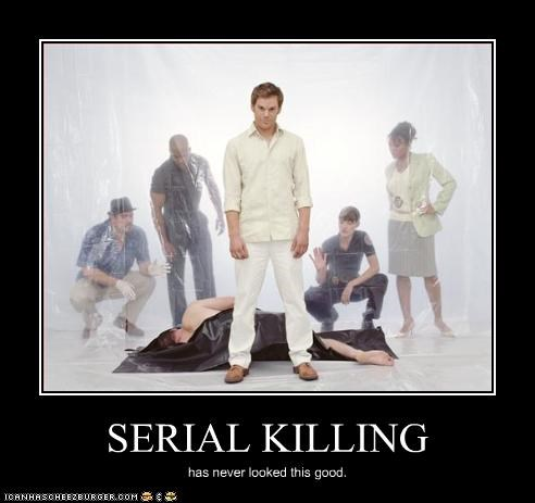 SERIAL KILLING has never looked this good.