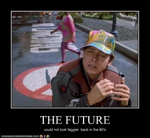 THE FUTURE could not look faggier back in the 80's