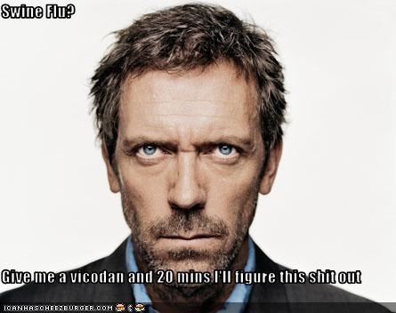 House MD,hugh laurie,illness,sickness,swine flu