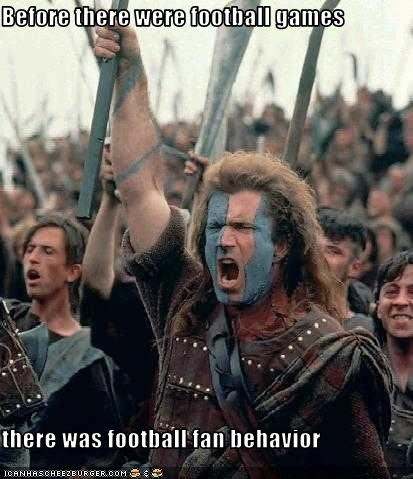 Braveheart,football,games,mel gibson,movies,violence
