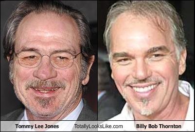 Tommy Lee Jones Totally Looks Like Billy Bob Thornton Cheezburger