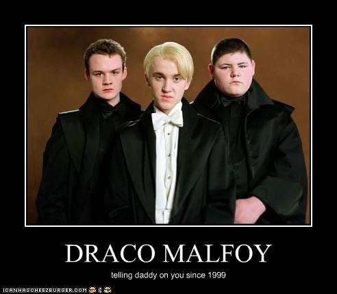 DRACO MALFOY telling daddy on you since 1999