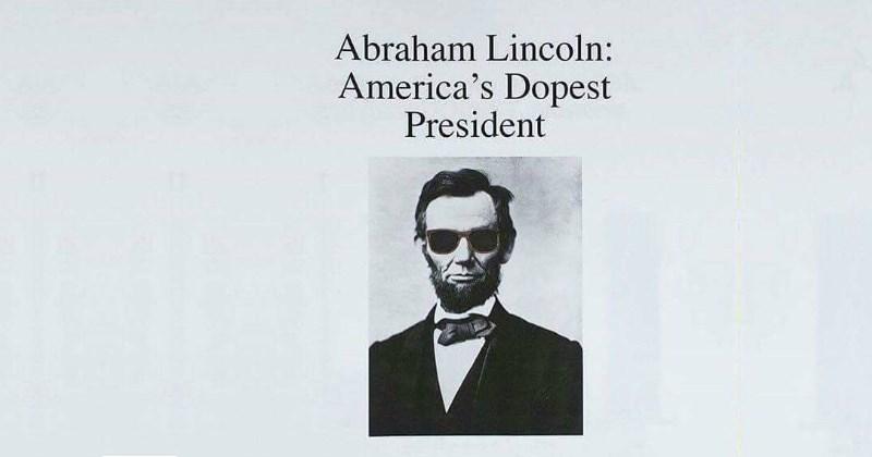 Abraham Lincoln America's Dopest President