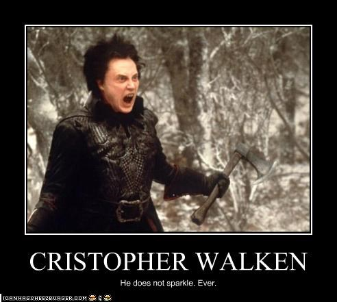 CRISTOPHER WALKEN He does not sparkle. Ever.