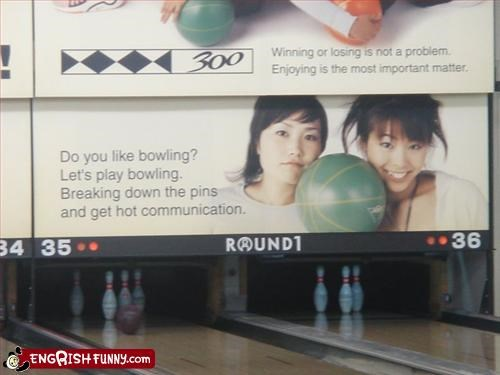 bowling,communication,enjoy,g rated,hot,losing,winning