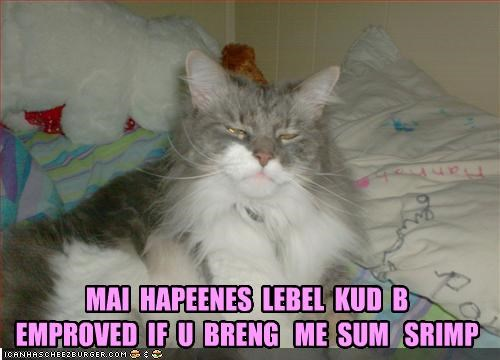 MAI  HAPEENES  LEBEL  KUD  B   EMPROVED  IF  U  BRENG   ME  SUM   SRIMP