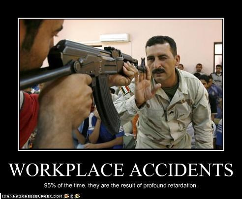 WORKPLACE ACCIDENTS 95% of the time, they are the result of profound retardation.