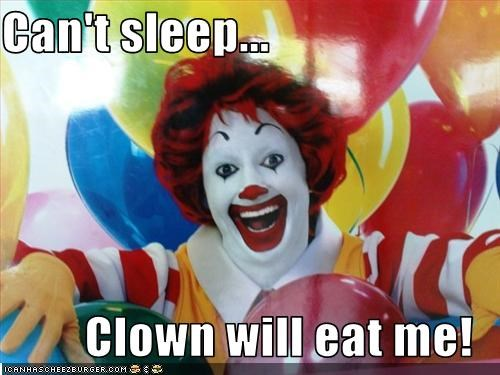 Can T Sleep Funny Meme : Can t sleep clown will eat me cheezburger funny memes