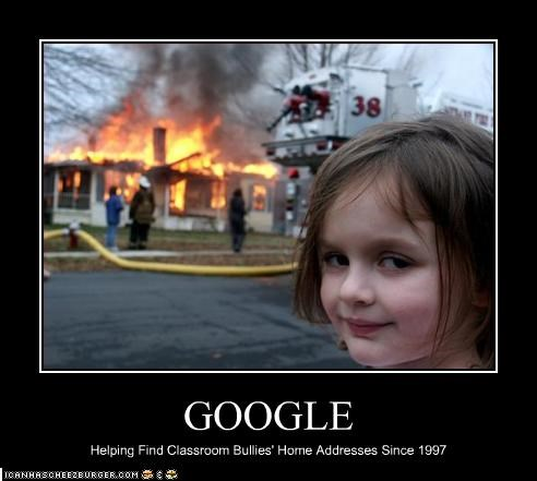 bullies creepy fire google internet