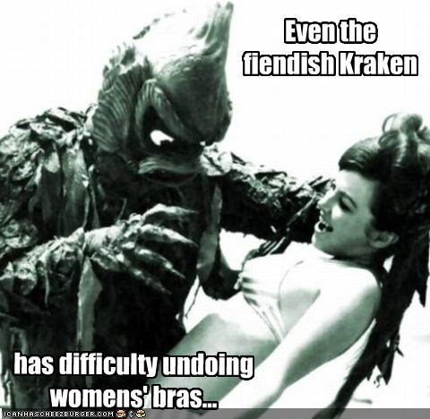 Even the fiendish Kraken has difficulty undoing womens' bras...