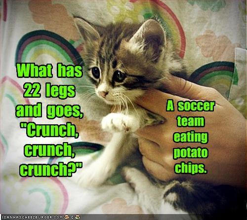 "What  has 22  legs and  goes,  ""Crunch, crunch,  crunch?"""