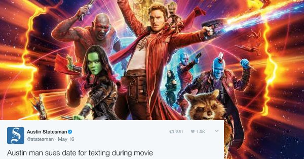Angry guy in Austin sues his date for texting during the Guardians of the Galaxy Vol. 2.