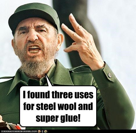 I found three uses for steel wool and super glue! - Cheezburger