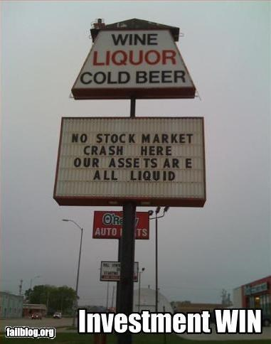 assets,crash,liquid,liquor store,signs,Stock Market,win