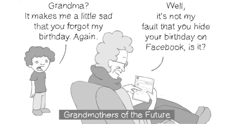 Funny comics that are head-shake worthy - cover image of cartoon of grandma in the future who forgot grandson's birthday because he did't post it on facebook.