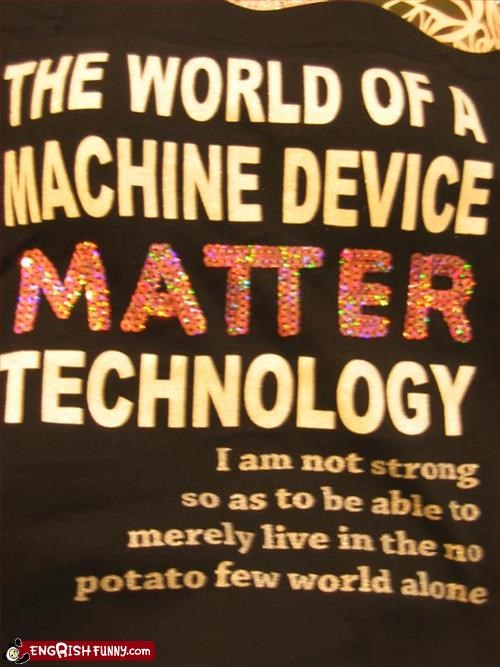 alone,g rated,live,matter,potato,strong,technology