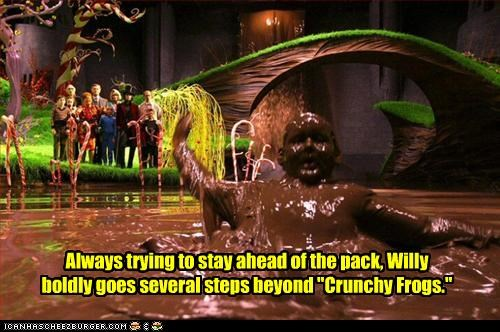 """Kicking it up several notches Always trying to stay ahead of the pack, Willy boldly goes several steps beyond """"Crunchy Frogs."""""""
