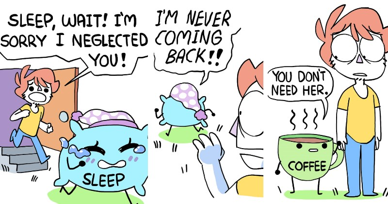 Funny comics from owlturd that are extremely relatable - Cover graphic of sleep running away and coffee has replaced them.