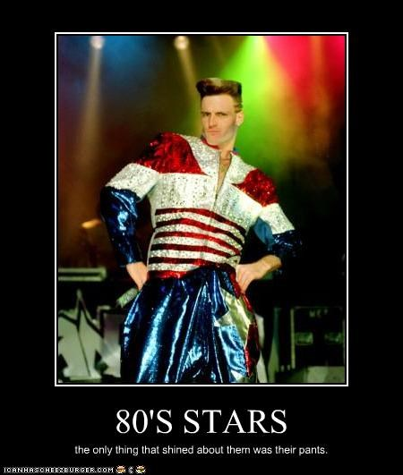80'S STARS the only thing that shined about them was their pants.