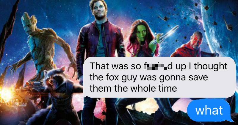 Guys sister goes to Guardians of the Galaxy and goes into the wrong movie on accident, instead watches Aliens.