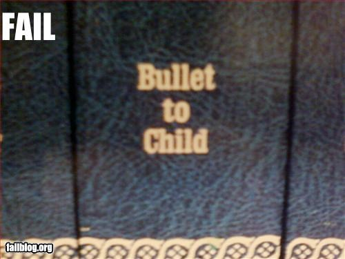bullets,child,encyclopedia,failboat,g rated,unfortunate