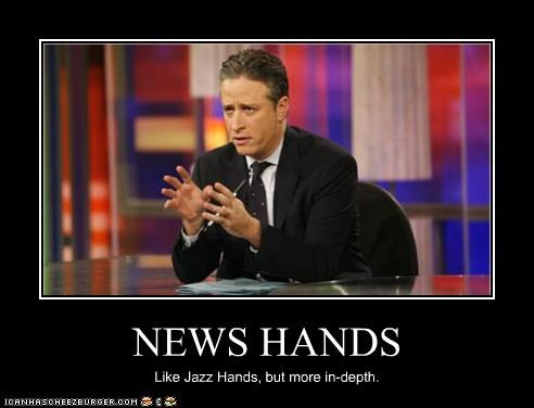 NEWS HANDS Like Jazz Hands, but more in-depth.