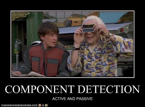 COMPONENT DETECTION ACTIVE AND PASSIVE