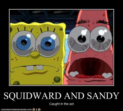 SQUIDWARD AND SANDY Caught in the act