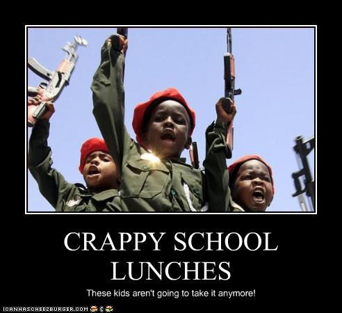 CRAPPY SCHOOL LUNCHES These kids aren't going to take it anymore!