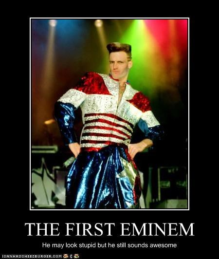 THE FIRST EMINEM He may look stupid but he still sounds awesome
