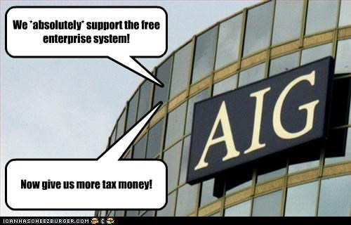 AIG bailouts economy free enterprise money taxes