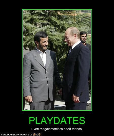 dictator,friends,iran,Mahmoud Ahmadinejad,president,prime minister,russia,Vladimir Putin
