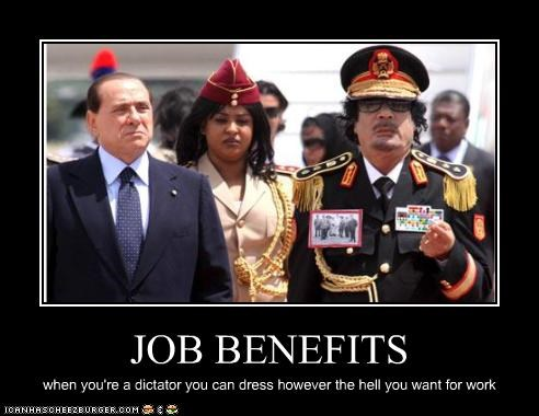 JOB BENEFITS when you're a dictator you can dress however the hell you want for work
