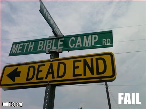 bible,camp,dead end,g rated,meth,signs,street name