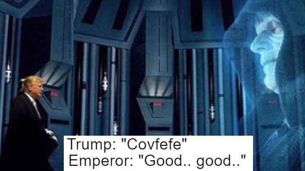 Funny collection of memes about Donald Trump and his covfefe tweet - involving Star Wars, Ancient Aliens, Jerry Maguire, white people, anime, the simpsons, Prince, saltbae and Law and Order.