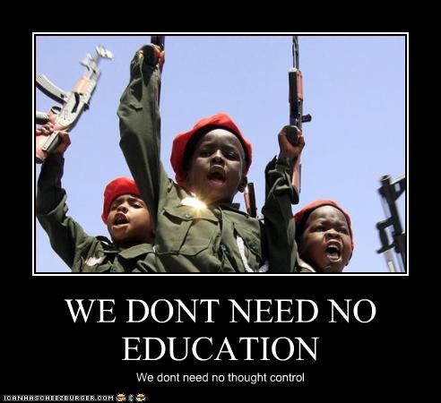 WE DONT NEED NO EDUCATION We dont need no thought control