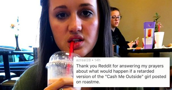 Girl thinks that she's too pretty to get insulted and the internet proves her wrong in Reddit roast.
