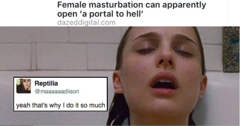 "female masturbation can open a portal to hell ""yeah that's why I do it so much"" - cover image for a list of sexual tweets"
