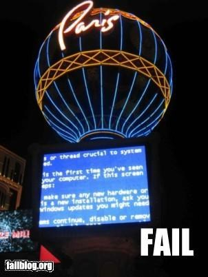 Las Vegas FAIL The marquee of the Paris hotel in Las Vegas crashed and displayed the infamous Blue Screen of Death for hours