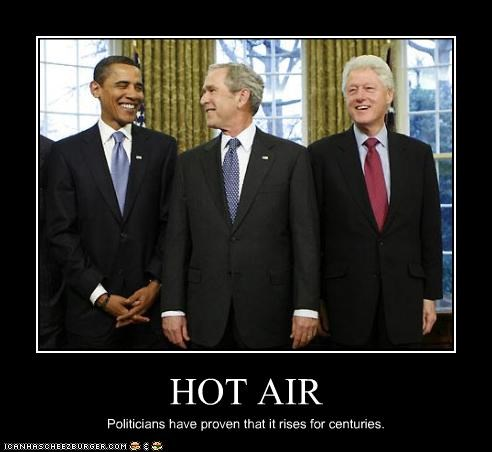 HOT AIR Politicians have proven that it rises for centuries.