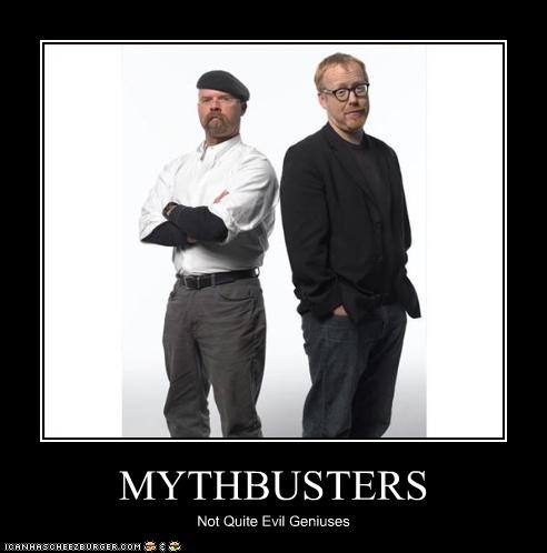 MYTHBUSTERS Not Quite Evil Geniuses