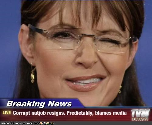 blame,corruption,Governor,Media,quit,Republicans,resignation,Sarah Palin