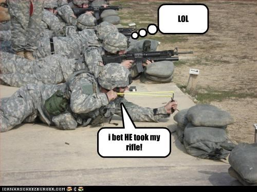 i bet HE took my rifle! LOL