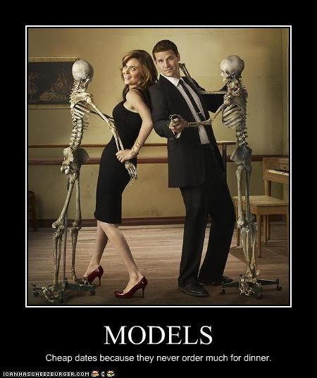 MODELS Cheap dates because they never order much for dinner.
