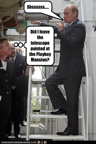 Shssssss..... Did I leave the telescope pointed at the Playboy Mansion?