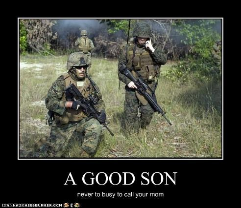 A GOOD SON never to busy to call your mom