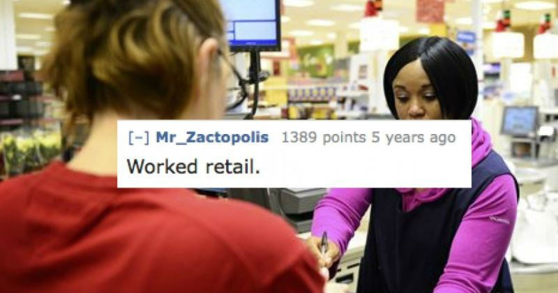 person admits that working retail is the most degrading thing they've ever done for money.
