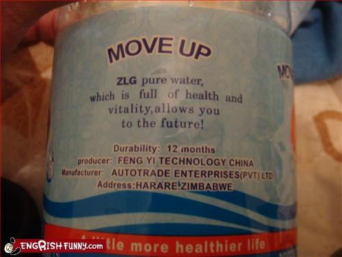 "Allows you to the future! ZLG Water, which is full of health and vitality, allows you to the future! ""A Little More Healthier Life"" This was from a water bottle in Zimbabwe, of all places."