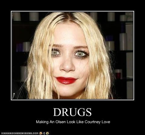 courtney love,drugslots-and-lots-of-drugs,Mary Kate Olsen